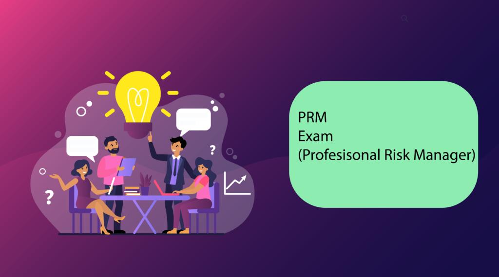 PRM Exam (Profesisonal Risk Manager) - Certya
