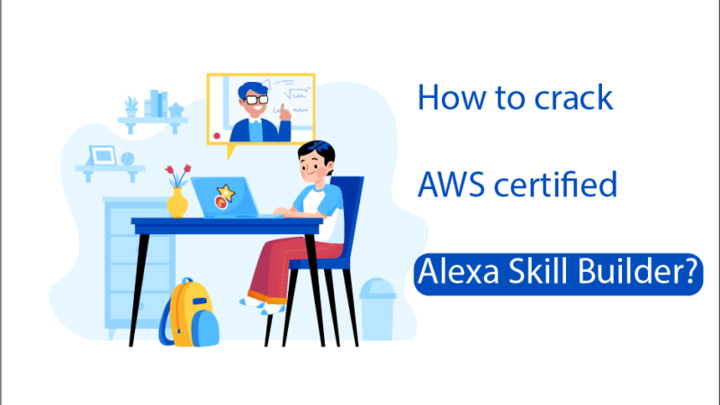 How to crack AWS certified Alexa Skill Builder?